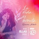 La vida es bonita (Por ellas 2020)/Rosana