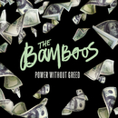 Power Without Greed/The Bamboos