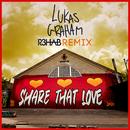 Share That Love (R3HAB Remix)/Lukas Graham