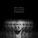 Son silence en dit long/Etienne Daho
