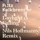 Daylight Is Falling (Nils Hoffmann Remix)/Fritz Kalkbrenner