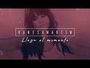 Llega el momento (Lyric Video)/Vanesa Martín