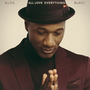 All Love Everything/Aloe Blacc