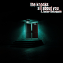 All About You (feat. Foster The People)/The Knocks