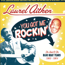 You Got Me Rockin': The Best of the Blue Beat Years 1960 - 1964/Laurel Aitken