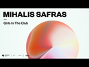 Girls In The Club/Mihalis Safras