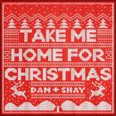 Take Me Home For Christmas/Dan + Shay