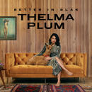 Better In Blak (Anniversary Edition)/Thelma Plum