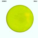 Balls  (Expanded Version)/Sparks