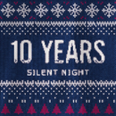 Silent Night/10 Years