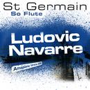 So Flute (Ludovic Navarre Amapiano Version 2020)/St Germain