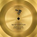 Spank It / Now Baby / No No No, I Know/MCW's System
