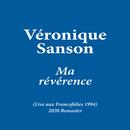 Ma révérence (Live aux Francofolies 1994) [2020 Remaster]/Véronique Sanson