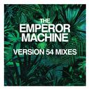 Moscow Not Safari (Version 54 Mixes)/The Emperor Machine