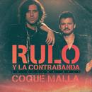 La última bala (feat. Coque Malla)/Rulo y la contrabanda