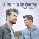 Go Tell It On The Mountain/High Valley