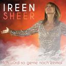 Ich würd so gerne noch einmal/Ireen Sheer