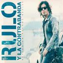 Basado en hechos reales (Deluxe Edition)/Rulo y la contrabanda