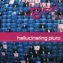 Time Capsule: The Mixes - Hallucinating Pluto/The B-52's