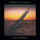 Cosmos (Antisistema Solar)/Love Of Lesbian