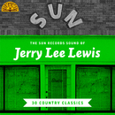 The Sun Records Sound of Jerry Lee Lewis (30 Country Classics)/Jerry Lee Lewis