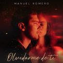 Olvidarme De Ti/Manuel Romero
