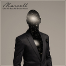 Give Me Back My Broken Heart/Marcell
