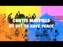 We Got To Have Peace (Lyric Video)/Curtis Mayfield