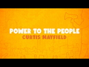Power To The People (Lyric Video)/Curtis Mayfield