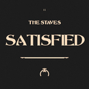Satisfied/The Staves