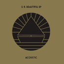 U.R. Beautiful EP (Acoustic)/The Beach