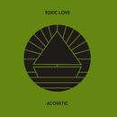 Toxic Love (Acoustic)/The Beach