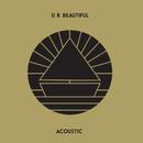 U. R. Beautiful (Acoustic)/The Beach