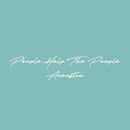 People Help The People (Acoustic)/Birdy
