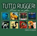 Tutto Ruggeri (Rien ne va plus)/Enrico Ruggeri