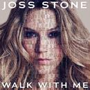 Walk With Me/Joss Stone
