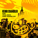 Rain (Vocal Remix) [Harry Romero Edit]/Kerri Chandler