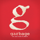 Not Your Kind of People (Deluxe Version)/Garbage