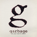 Not Your Kind of People/Garbage