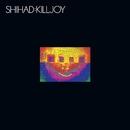 Killjoy (Remastered)/Shihad