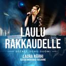 Älkää unohtako toisianne (Laulu rakkaudelle: Secret Song Suomi kausi 1)/Laura Närhi