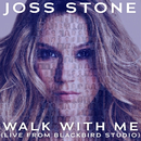 Walk With Me (Live from Blackbird Studio)/Joss Stone