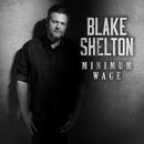 Minimum Wage/Blake Shelton
