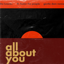 All About You (feat. Foster The People) [Gentle Dom Remix]/The Knocks