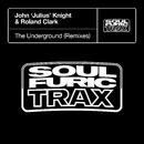 The Underground (Remixes)/John 'Julius' Knight & Roland Clark