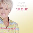 Lief Zo Lief/Dana Winner