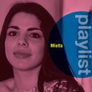 Playlist: Mietta/Mietta