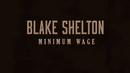 Minimum Wage (Lyric Video)/Blake Shelton