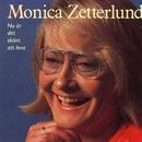 Nu är det skönt att leva/Monica Zetterlund