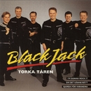 Torka Tåren/BlackJack